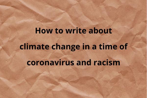 write climate change coronavirus racism